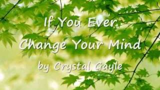 If You Ever Change Your Mind by Crystal Gayle...with Lyrics