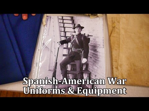 Spanish-American War Uniforms and Equipment of the US Army