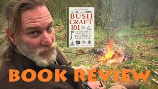 Dave Canterbury - Bushcraft 101 - Book Review