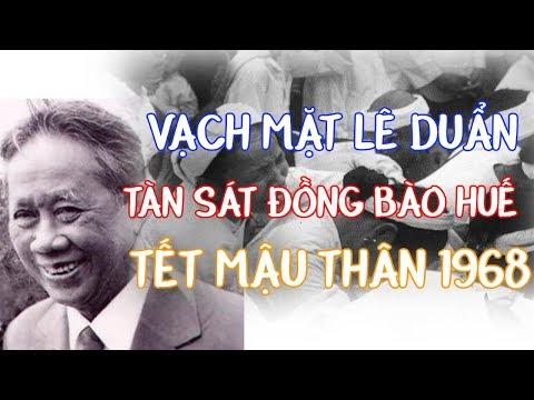 Vạch Mặt Lê Duẩn Kẻ đồng mưu với Hồ Chí Minh tàn sát nhân dân Mậu Thân 1968