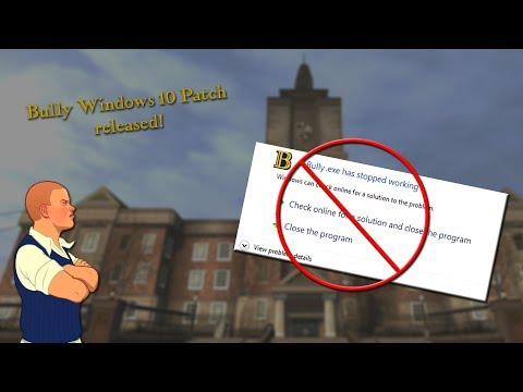 Bully Windows 10 patch released! | Bully Scholarship Edition PC
