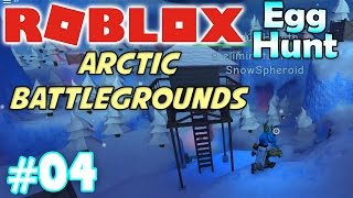 Roblox: Egg Hunt 2017 - Arctic Battlegrounds | #04