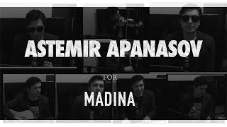 Астемир Апанасов - Мадина RelaxMIX (Cover)