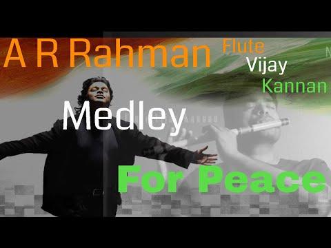 A R Rahman Medley - Vijay Kannan - Flute - best rahman cover songs - patriotic and for peace