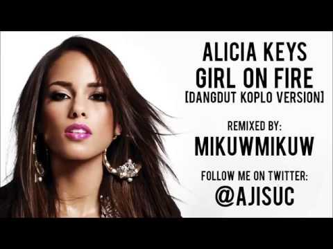 Alicia Keys   Girl On Fire Dangdut Koplo Version by @ajisuc