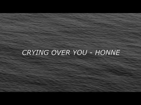 Honne - Crying Over You Lyrics (ft. BEKA)