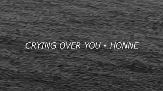 Gambar cover Honne - Crying Over You Lyrics (ft. BEKA)