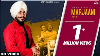 Marjaani (Full Song) Harman Gill | New Song 2019 | White Hill Music