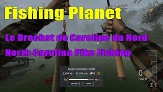 Fishing Planet - Tuto 14 - Brochet caroline du nord - North Carolina Pike Fishing
