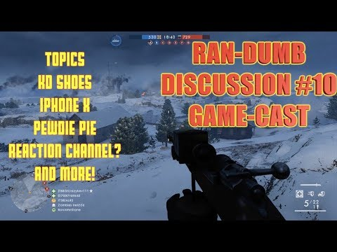 RAN-DUMB DISCUSSION #10 WITH GAMEPLAY