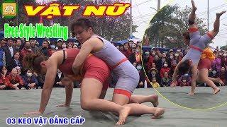 Đấu Vật Nữ Vật Tự Do 3 Keo Vật Hay Nhất | Female FreeStyle Wrestling