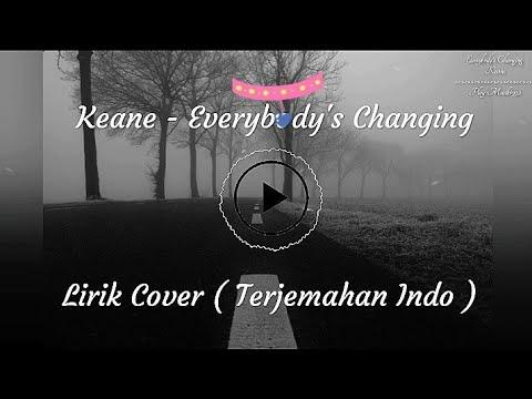 Everybody's Changing  - Keane Cover Lirik Terjemahan Indo