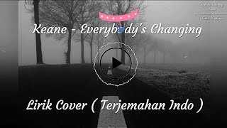 Everybody's Changing  - Keane Cover Lirik Terjemahan Indo