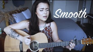 Santana - Smooth ft. Rob Thomas (Violet Orlandi cover)