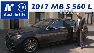 2017 Mercedes-Benz S 560 L 4MATIC (V222 MoPf) - Kaufberatung, Test, Review