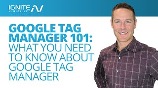 Google Tag Manager 101: What You Need to Know About Google Tag Manager