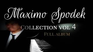THE MAXIMO SPODEK COLLECTION VOL 4 FULL ALBUM RELAXING BACKGROUND INSTRUMENTAL PIANO MUSIC