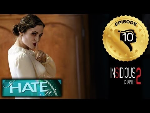 "I Hate It! – Episode 110 – ""Insidious 2"" review (spoiler free satire)"