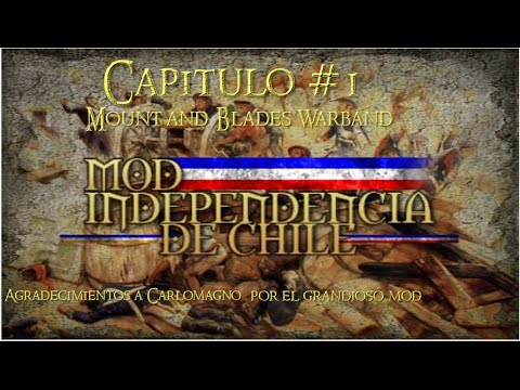 Mount and Blades Warband| Ind. de Chile Mod| Capitulo #1