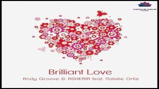 ANDY GROOVE & ASHERIA ft. NATALIE ORLIE - BRILLIANT LOVE (ORIGINAL MIX)
