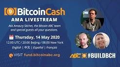 Bitcoin Cash Bitcoin ABC AMA Livestream 14 May 2020
