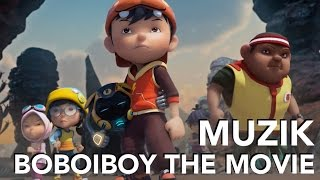 BoBoiBoy The Movie 2016 - Yuri Wong Music OST Soundtrack