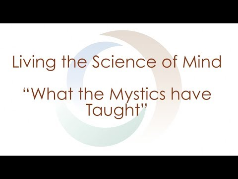 Living the Science of Mind - What the Mystics have taught | Spirituality | Agape