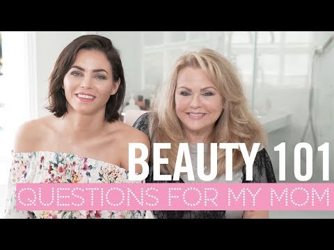 Beauty 101: Questions For My Mom!  Jenna Dewan Tatum