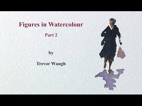 How to Paint Figures in Watercolour  Part 2  Trevor Waugh
