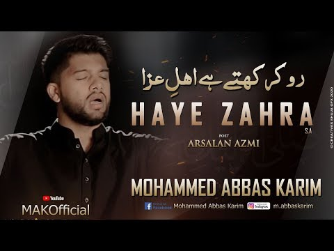 Noha Shahadat Bibi Fatima Zahra 2020 - HAYE ZAHRA - Mohammed Abbas Karim 2020 - Ayam E Fatimiya 1441