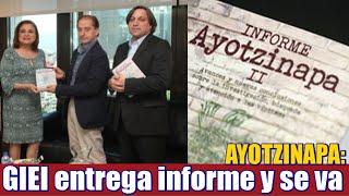 GIEI concluyen trabajos en caso Ayotzinapa