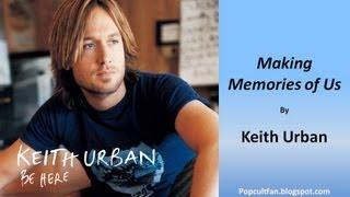 Keith Urban - Making Memories of Us (Lyrics)
