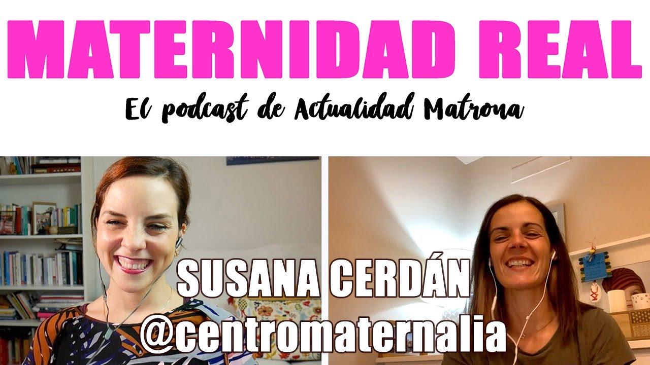 Maternidad real. Emprendimiento y maternidad con Susana Cerdán. Madre, matrona y emprendedora- 1x04