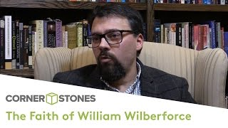 The Faith of William Wilberforce | Dr Joe Boot