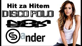 Hit za Hitem  - DISCO POLO non stop (Mixed by $@nD3R)