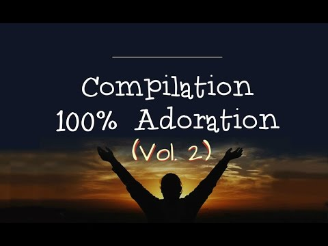 Compilation 100% Adoration [ Vol.2] + Instrumentales | **Worship Fever Channel **