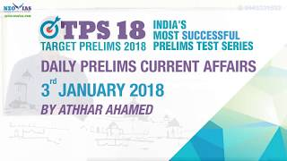 3rd January 2018 | UPSC CIVIL SERVICES (IAS) PRELIMS 2018 Daily News and Current Affairs