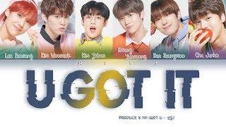PRODUCE X 101 (GOT U) - U GOT IT  Color Coded Lyrics/가사 (HAN/ROM/INDO)