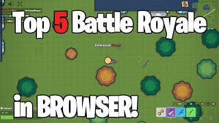 Top 5 Battle Royale Games In Browser!