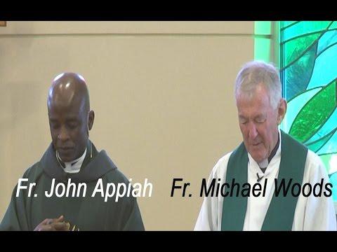 Fr. John Appiah - Fr Michael Woods - Sept 6, 2015 - 11:45 a.m. Mass