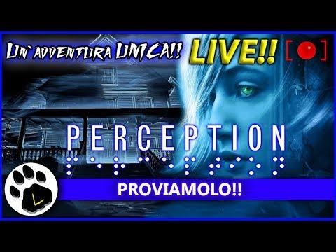 LIVE ☻Perception : PROVIAMOLO!! - ITA - Un`avventura horror UNICA!! + FINALE!!