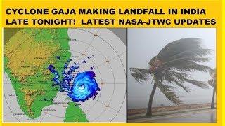 🔴 INDIA'S DANGEROUS CYCLONE GAJA MAKING LANDFALL TODAY~NASA~JTWC UPDATES 🌪⛈