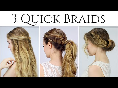 3 Quick Braided Hairstyles for 2017!