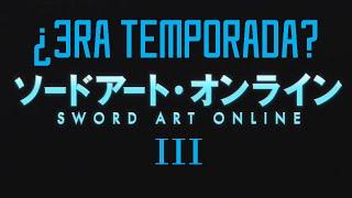 ¿Habra 3ra Temporada de Sword Art Online?