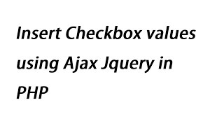 Insert Checkbox values using Ajax Jquery in PHP