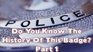 Fun Fact Friday: History Of The Police Badge Pt.1