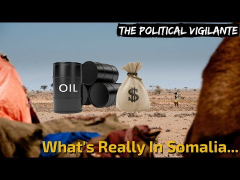 Why The US Is Really In Somalia — The Political Vigilante