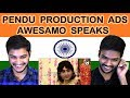Indian reaction on PENDU PRODUCTION ADS | AWESAMO SPEAKS | Swaggy d