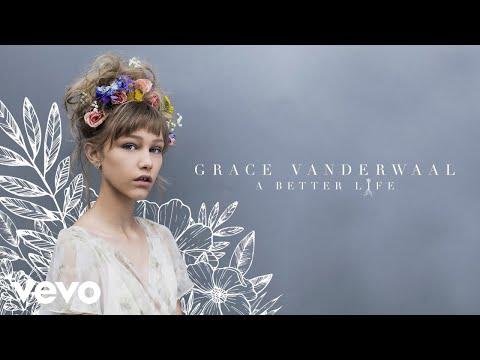 Grace VanderWaal - A Better Life (Audio)