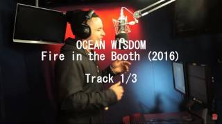 Ocean Wisdom - TRACK 1/3 - Fire in the Booth (2016) - Radio1Xtra